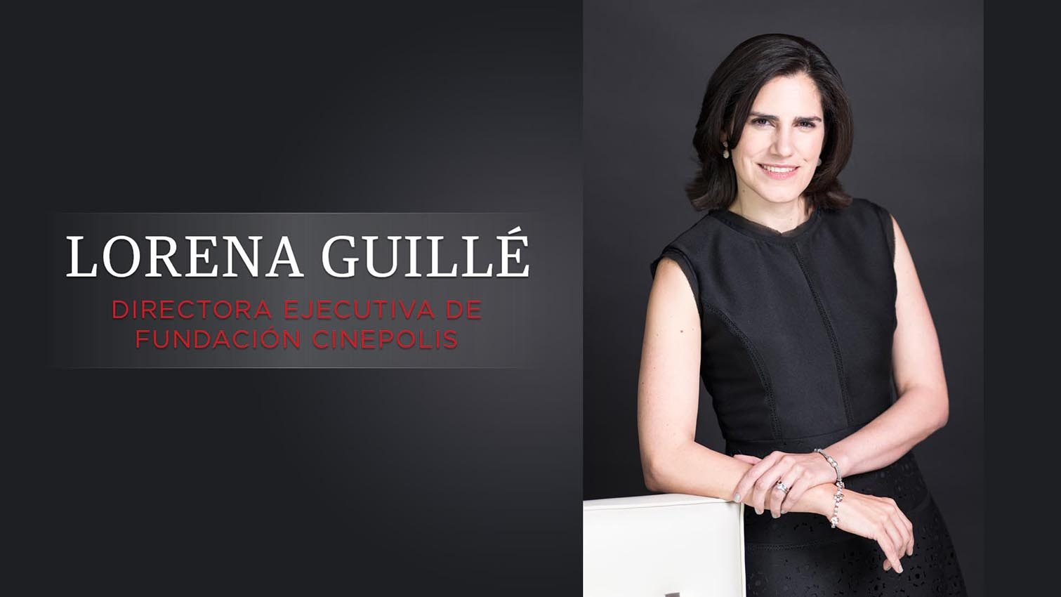 Mujeres Poderosas 2015. Lorena Guillé, directora ejecutiva de Fundación Cinépolis