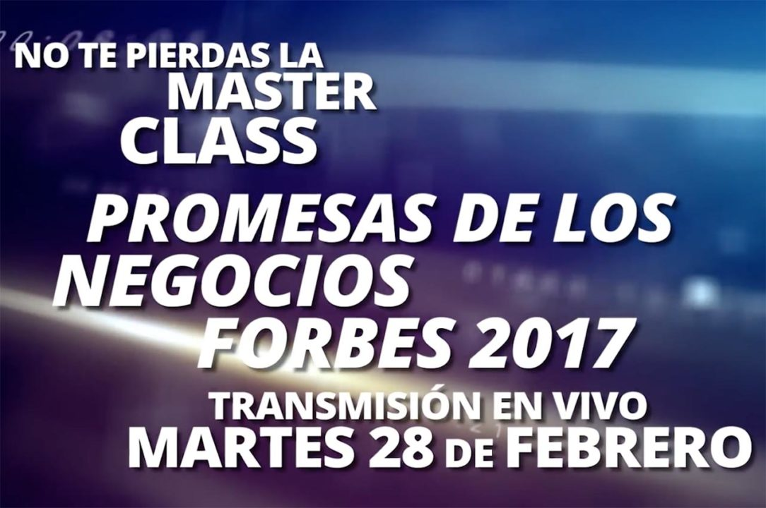Rumbo al master class 30 promesas Forbes 2017