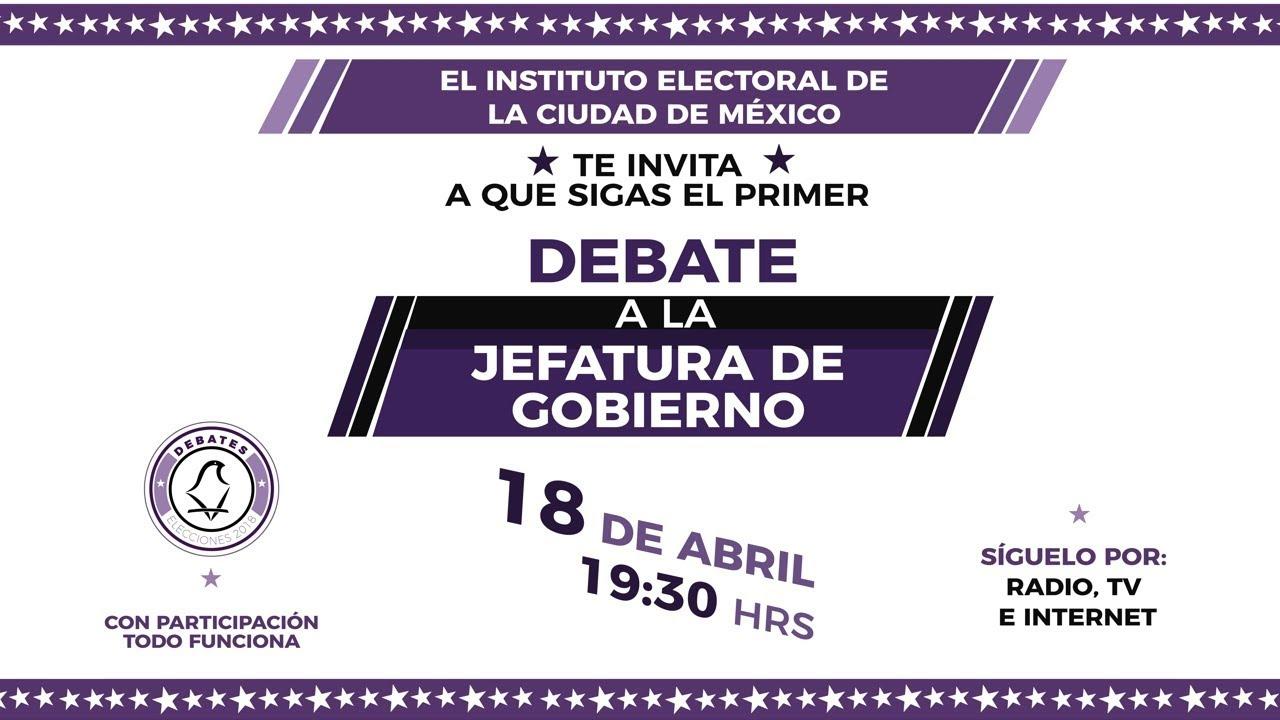 Debate entre candidatas y candidatos a la Jefatura de Gobierno de la CDMX