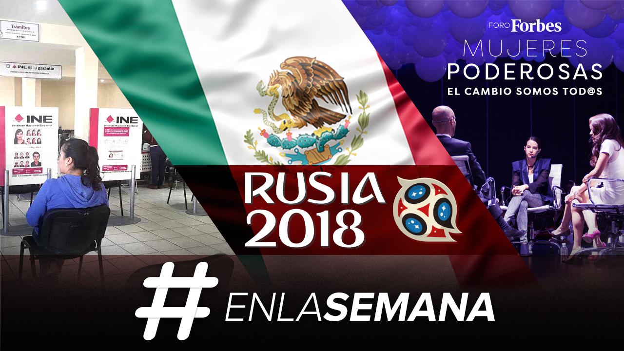 Agenda Forbes | México por el milagro mundialista; conoce a las Mujeres Poderosas 2018