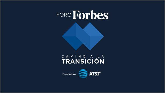 Foro Forbes 2018 | Camino a la transición