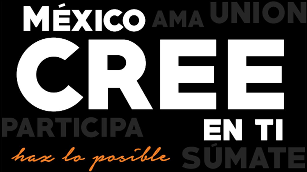 México cree en ti: construir un mejor país es posible