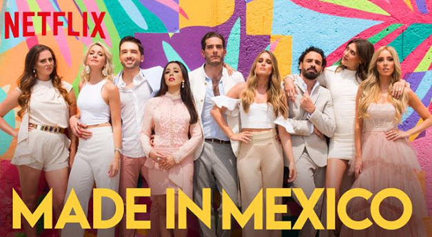 Made in México Netflix