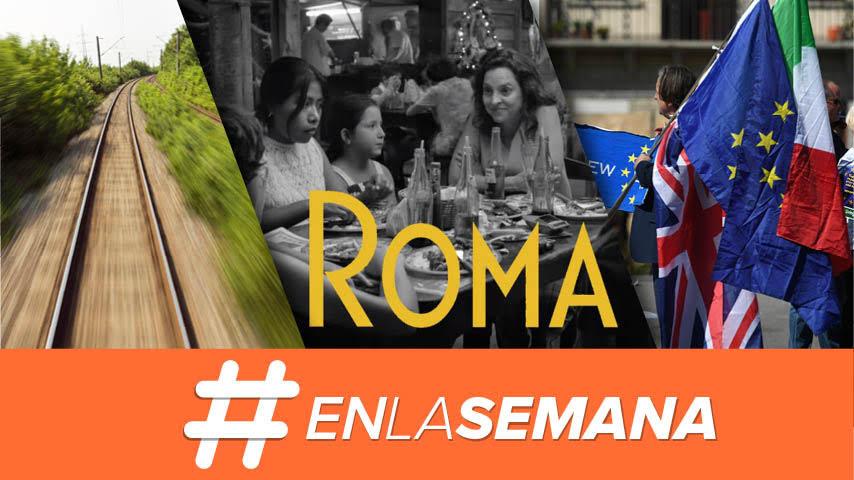 Agenda Forbes | Tren Maya a consulta; 'Roma' al cine, y Europa entre Italia y el Brexit