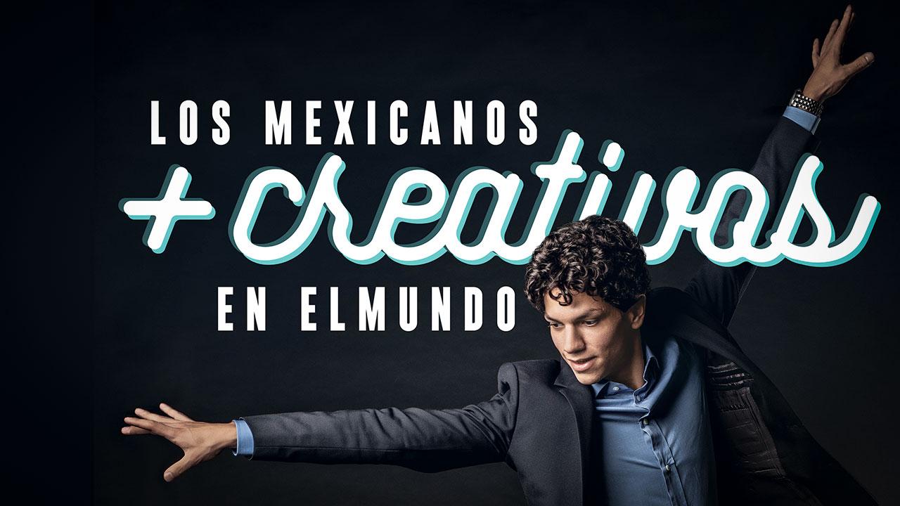 Los mexicanos más creativos en el mundo 2018