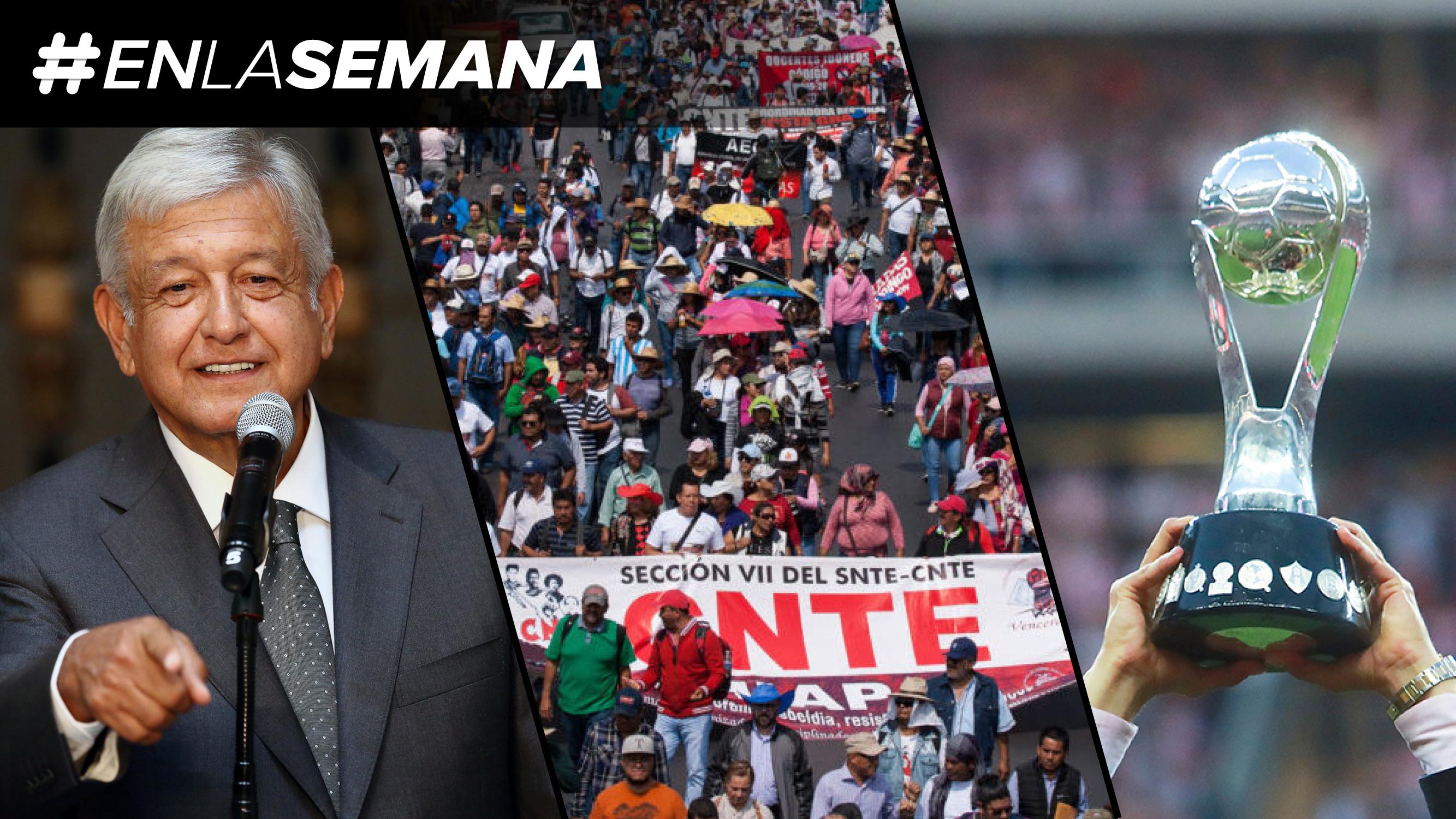 Agenda Forbes | AMLO va contra las drogas; la CNTE va a paro nacional; y habrá finalistas en la Liga MX