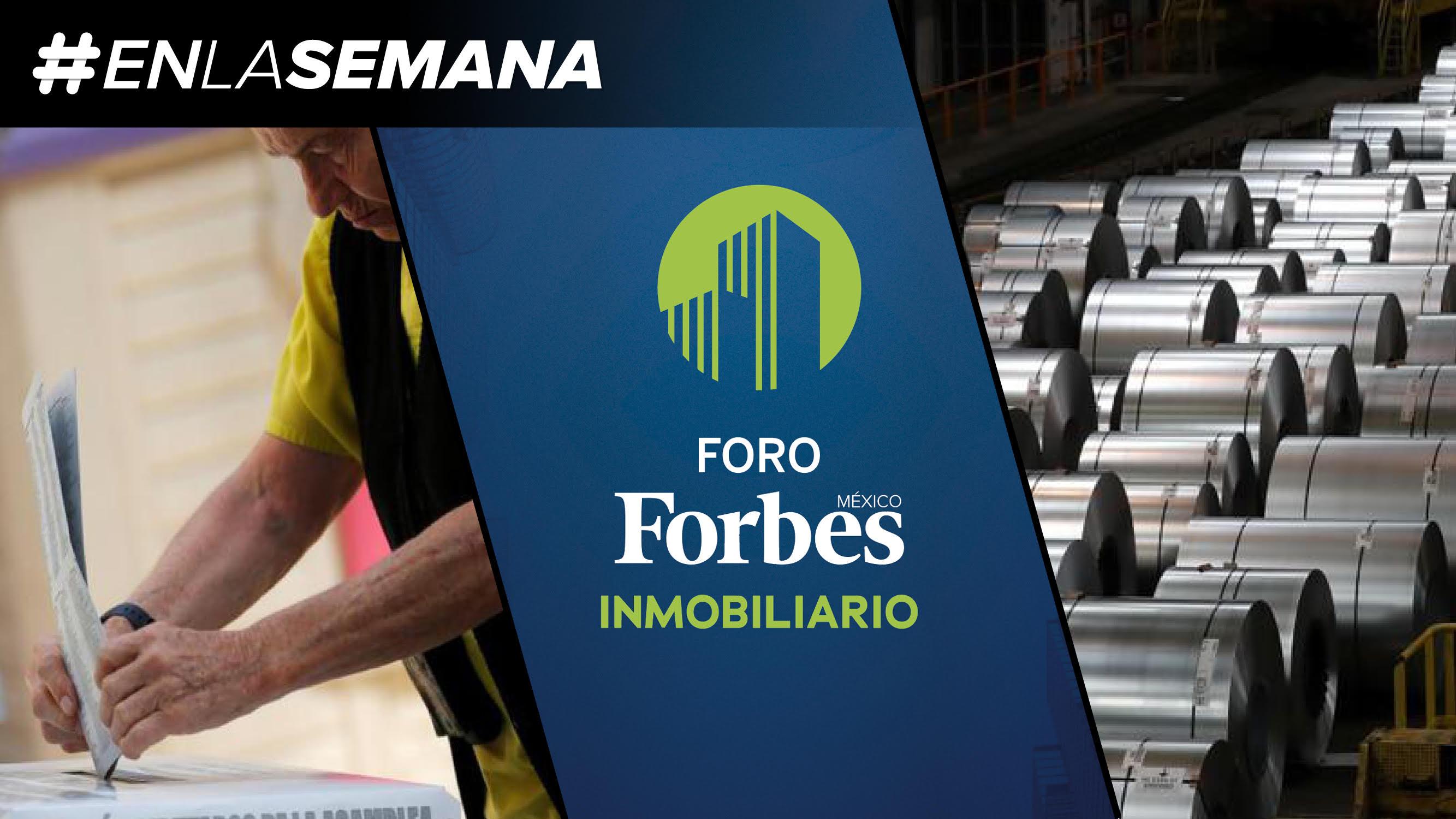 Agenda Forbes | México va contra aranceles de Trump, charlas del sector inmobiliario y resultados electorales