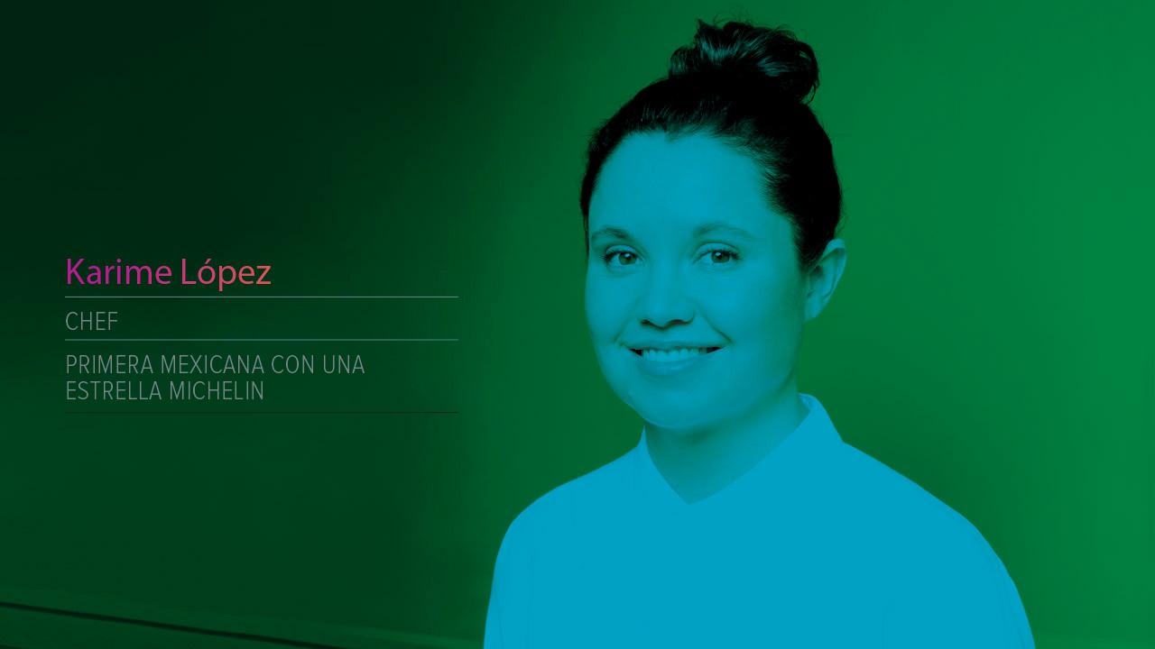 100 Creativos Mexicanos 2019 | Karime López: La primera chef mexicana con estrella Michelin