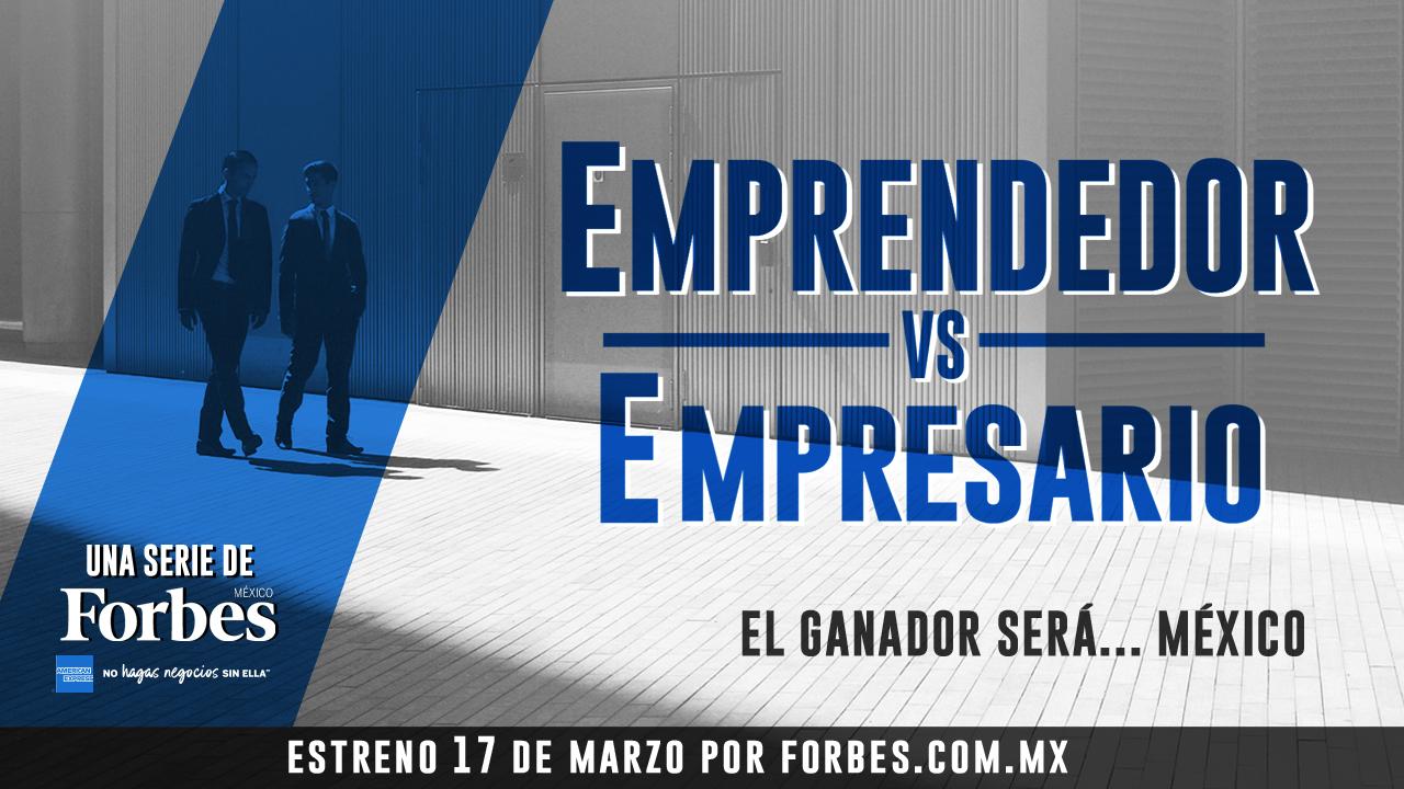 Emprendedor vs. Empresario | La serie original de Forbes México que debuta en marzo
