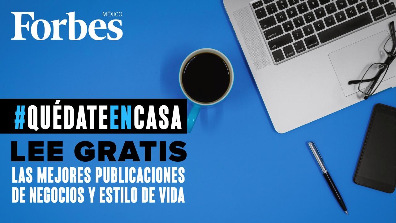 #QuédateEnCasa | Lee gratis las mejores publicaciones de negocios y estilo de vida