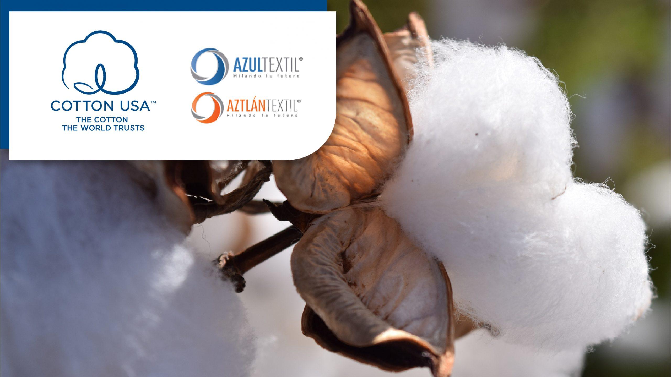 COTTON USA, Azul Textil y Aztlán Textil: compromiso total con la sustentabilidad