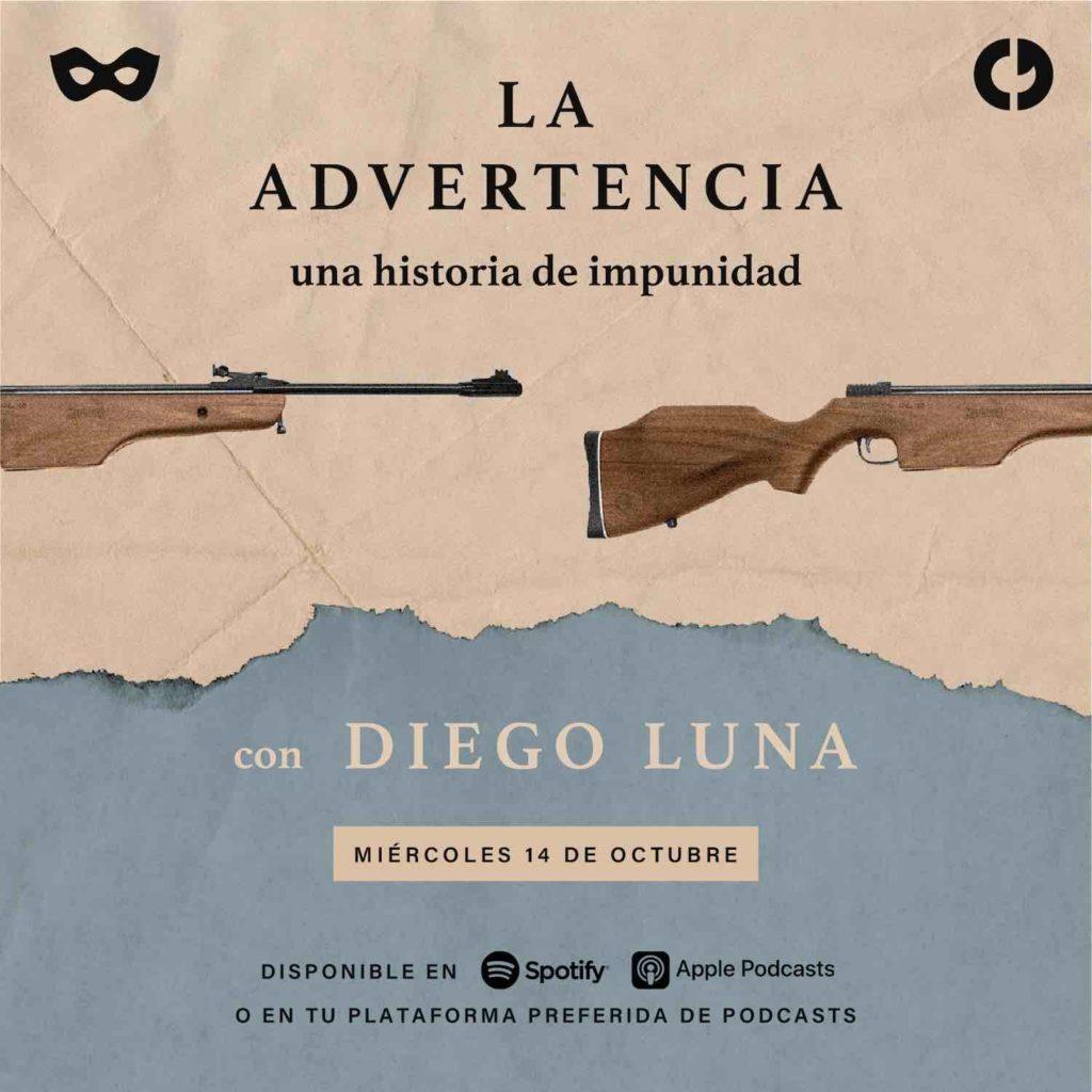 Diego Luna podcast La advertencia