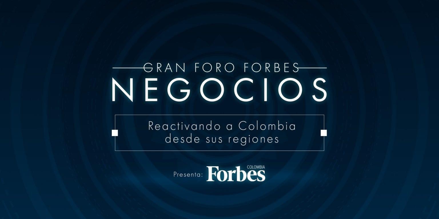 Foro Forbes Negocios: Reactivando a Colombia desde sus regiones