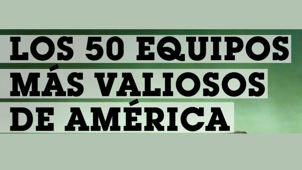 Los 50 equipos más valiosos de América