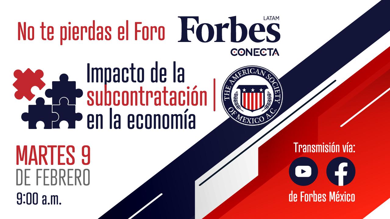 Foro Forbes Conecta: Impacto de la subcontratación en la economía