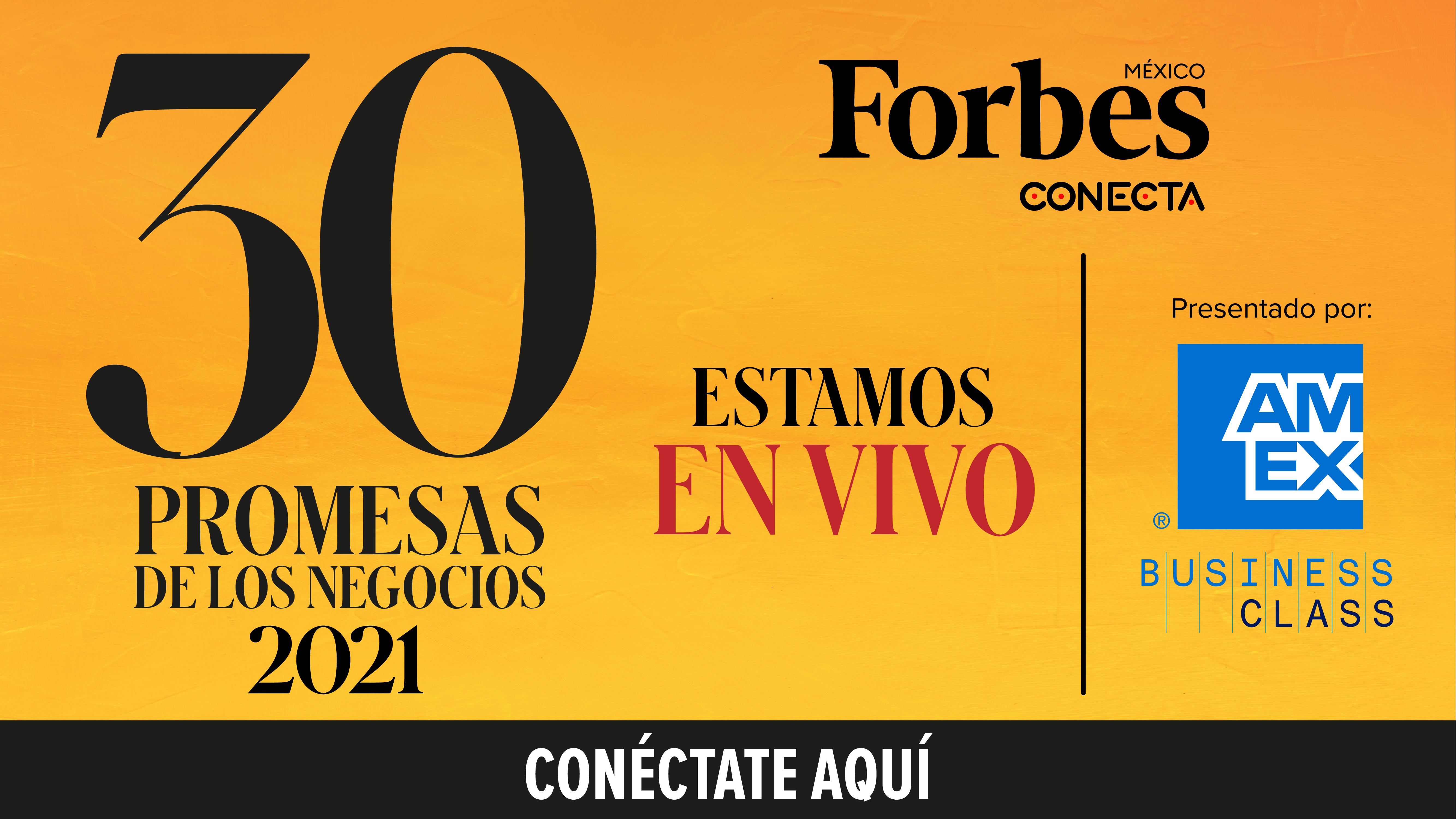 EN VIVO |Foro Forbes 30 Promesas 2021: El desafío de prevalecer en un mundo incierto