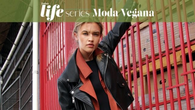 Forbes Life Series Moda Vegana
