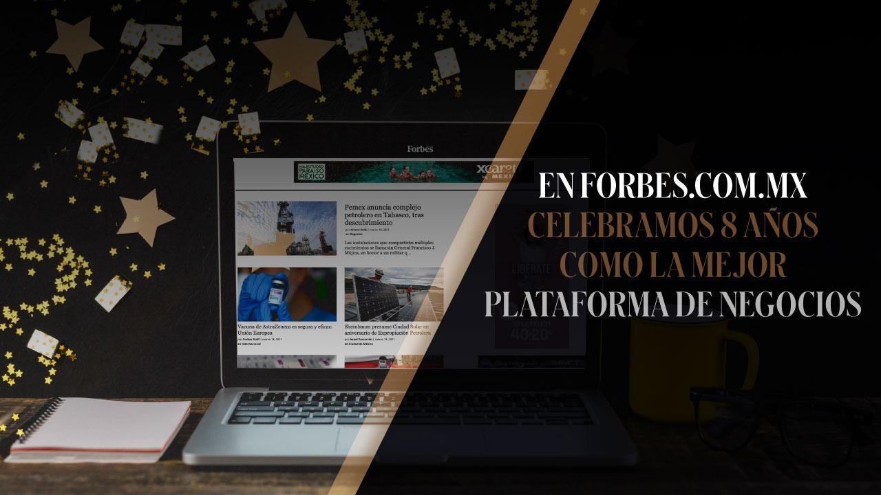 El portal de Forbes México celebra 8 años