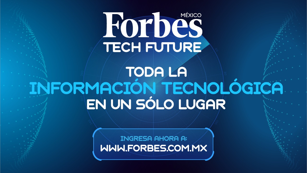 Conoce Forbes Tech Future, una plataforma para entender el mundo actual y futuro