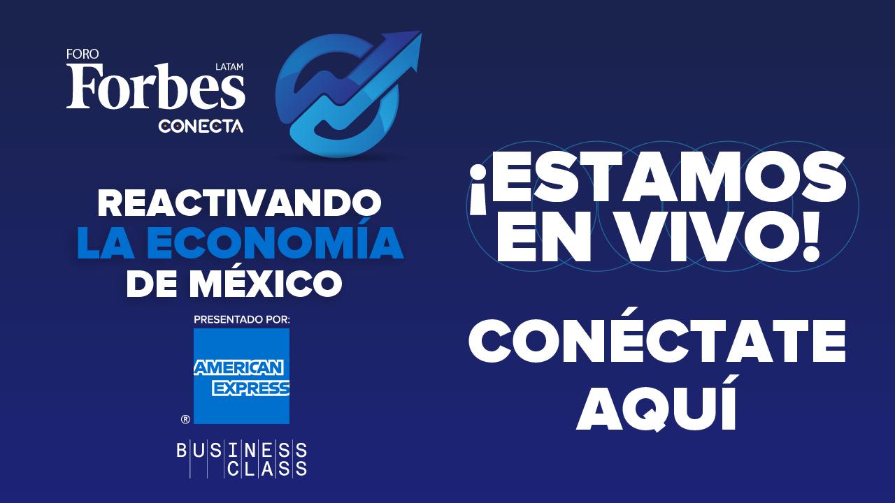 Foro Forbes | Reactivando la economía de México