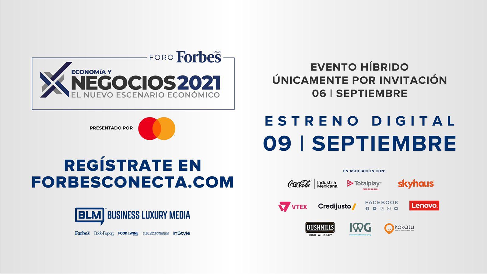 México hacia el nuevo escenario económico: Foro Forbes 2021